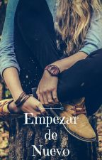 Empezar de Nuevo  by analopezjuarez