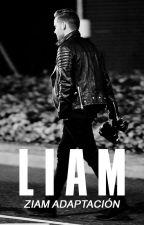 Liam | Ziam - Adaptación by unbrokenxziam