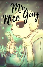 Mr. Nice Guy by TheReturnOfTurtle