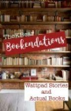 Bookendations by Kaya_Bear