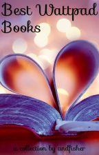 Best Wattpad books  by andfisher