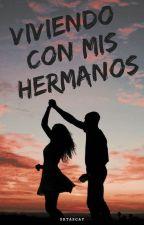 Viviendo con mis hermanos by LorenaDiaz296