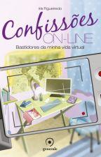 Confissões On-line: Bastidores da minha vida virtual (DEGUSTAÇÃO) by IrisFigueiredo2