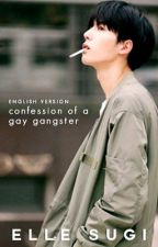 Confession of a Gay Gangster [English Version] by ellesugi