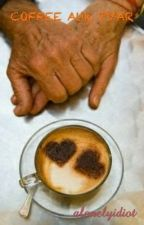 COFFEE AUR PYAR by _silent_lover_