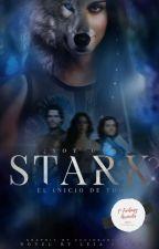 《1 | EL INICIO DE TODO》 ¿Soy una Stark? | FANFIC | by LeiaStark