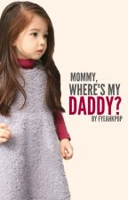 Mommy, where's my Daddy? by fyeahkpop