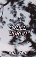 『CRUEL WORLD』 by AmandaSchiffer