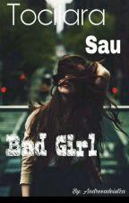 TOCILARA SAU BAD GIRL by Andreeadeiutza