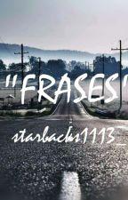 ~FRASES~ by starbacks1113_