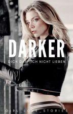 DARKER - Dich darf ich nicht lieben #FederlichtAward18 #OrionAward18 by girl_love_Stories