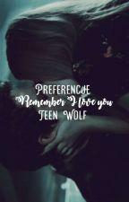 """Remember I Love You"" | Preferencje Teen Wolf by Talonowa"