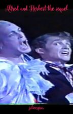 Herbert and Alfred the sequel  by julieczyras