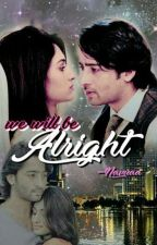 We Will be Alright  by wingypink