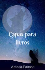 Capas para livros [ABERTO] by AmoraPassoss