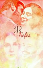 Bir Nefes by mrsiplikci