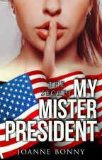 My Mister President - The Secret by JoanneBonny