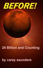 Before 24 Billion and Counting by sauthca