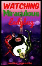 Watching Miraculous Ladybug by anita_agreste