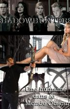 Shadowhunters - Une humaine dans le Monde Obscur by BlueHopeQuill