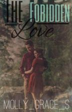 The Forbidden Love (Sequel to VP) by molly_grace_s