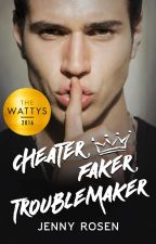 Cheater. Faker. Troublemaker. & Love Her, Leave Her (#Wattys Winner 2016) by jr0127