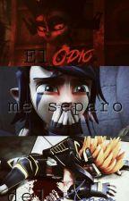 El Odio me separo del Amor  by AmeliaCrystal201