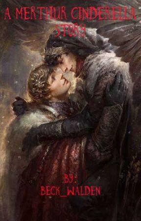 A Merthur Cinderella Story by Beck_Walden