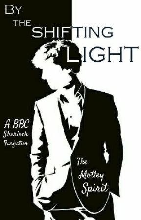 By the Shifting Light by TheMotleySpirit