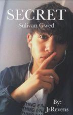 Secret (SulivanGwed) by JsRevens