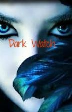 Dark Watch by dolphinmad78