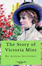 The Story of Victoria Mint by GreatCadmus