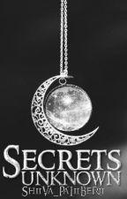 Secrets Unknown by ShiiVa_PaTiiBeRii