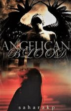 ANGELICAN BLOOD by saharakp