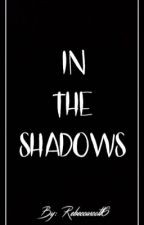 In The Shadows (A Justin Bieber Vampire Story) by RebeccaScott6