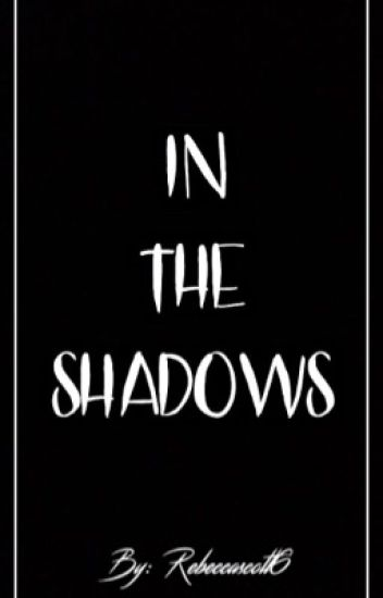 In The Shadows (A Justin Bieber Vampire Story)