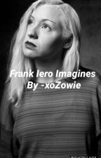 Frank Iero Imagines by LastThief