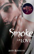 Smoke of Love by ollgspmodel