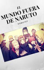 El mundo fuera de Naruto by Kobato7