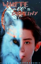 White Wolf's Destiny »ChanBaek« by Moonbyunie