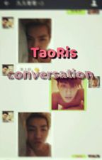TaoRis CONVERSATION✔ by Taorisworld