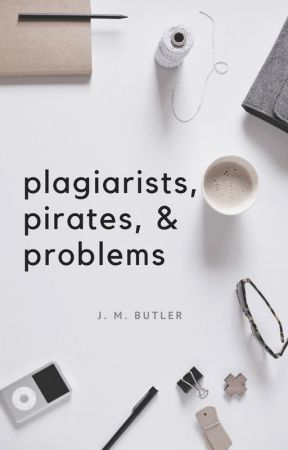 Dealing with Plagiarists, Pirates, and Problems by JessicaBFry