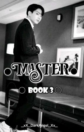 Master [Book 3] by _xX_DarkAngel_Xx_