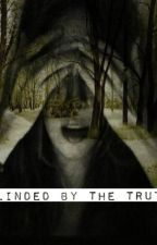 Blinded By the Truth by Allidoll22