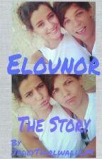 Elounor - The Story. by JadeyThirlwallLM