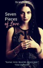 Seven Pieces of Love [Voldemort Love Story] (Wattpad/ Sign of Hope) by angelaly3