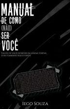 Manual de Como (Não) Ser Você by GuinhoS2