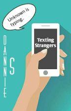 Texting Strangers (Book One) by Jordan-Samantha