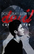 Don't play with the Devil by carufer