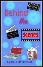 | BEHIND THE SCENES | by aademiroglu